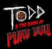 Todd And The Book Of Pure Evil artwork